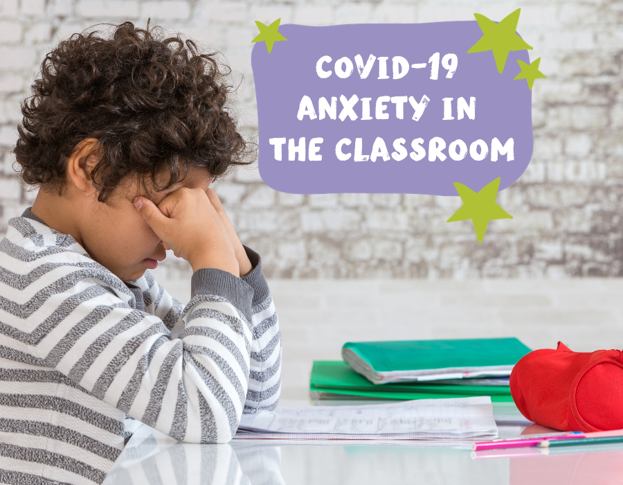 covid-19 anxiety in the classroom